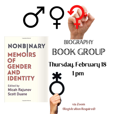 Biography Book Group: Nonbinary: Memoirs of Gender and Identity