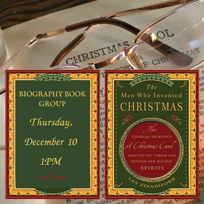 Biography Book Group:The Man Who Invented Christmas: How Charles Dickens's A Christmas Carol rescued his career and revived our holiday spirits