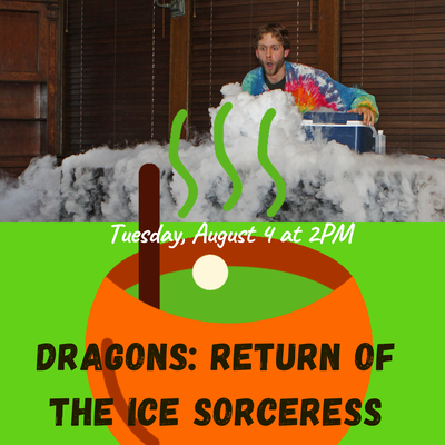 Dragons: Return of the Ice Sorceress (Kids K-5) - register here.