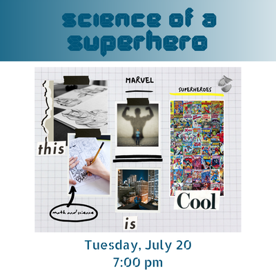 Science of a Superhero (Adults&Teens) - register here
