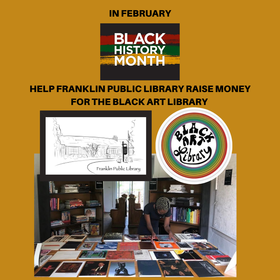 HELP FRANKLIN PUBLIC LIBRARY RAISE MONEY FOR THE BLACK ART LIBRAR.png