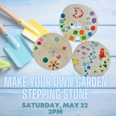 """Kids garden tools and decorated cement stepping stones on pale blue background with text """"make your own garden stepping stone"""""""